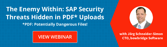 View our Webinar: SAP Security Threats Hidden in PDF Uploads