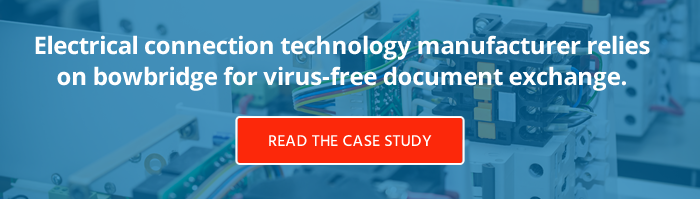 Electrical connection technology manufacturer relies on bowbridge for virus-free document exchange. Read the case study.